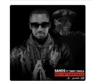 Sands - Ngiyathandaza Ft. Tsepo Tshola